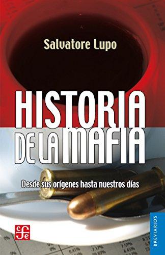 Historia de la mafia. Desde sus orígenes hasta nuestros días (Breviarios/ Breviary nº 564) por Salvatore Lupo