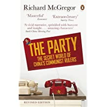The Party: The Secret World of China's Communist Rulers by McGregor, Richard (January 3, 2013) Paperback