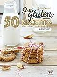 Telecharger Livres Sans gluten 50 recettes saines et gourmandes sucrees et salees (PDF,EPUB,MOBI) gratuits en Francaise