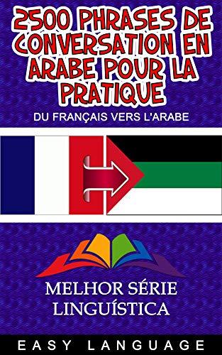 Couverture du livre 2500 phrases de conversation en arabe pour la pratique (DU FRANÇAIS VERS L'ARABE)