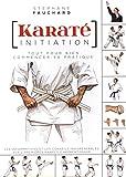 Karaté initiation : Tout pour bien commencer sa pratique : les informations et les conseils indispensables aux deux premières années d'apprentissage