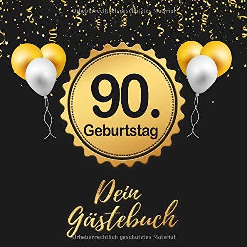 90. Geburtstag: Gästebuch & Glückwünsche zum Ausfüllen 90 Jahre - Geschenk Zum Eintragen von Namen der Gäste und Glückwünschen,perfekte Geschenkidee ... und Opa als Erinnerung