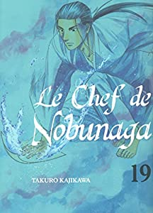 Le Chef de Nobunaga Edition simple Tome 19