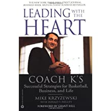 Leading with the Heart: Coach K's Successful Strategies for Basketball, Business, and Life by Mike Krzyzewski (2001-03-01)
