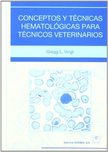 Conceptos y técnicas hematológicas para técnicos veterinarios por C. Voigt