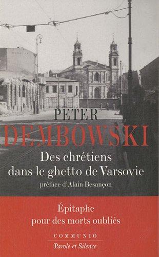 Des chrétiens dans le ghetto de Varsovie : Epitaphe pour des morts oubliés