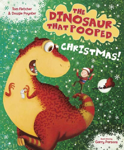 The Dinosaur That Pooped Christmas! por Tom Fletcher