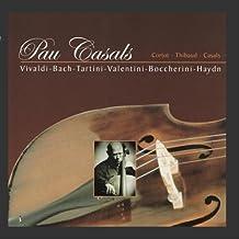 Pau Casals Plays Vivaldi, Bach, Haydn, et al.