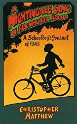 A Nightingale Sang in Fernhurst Road: A Schoolboy's Journal of 1945