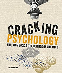 Cracking Psychology: You, this book & the science of the mind (Cracking Series)
