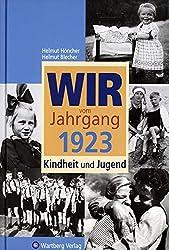 Wir vom Jahrgang 1923 - Kindheit und Jugend (Jahrgangsbände)