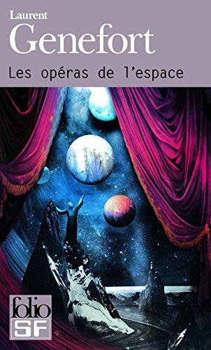 Les opéras de l'espace (Folio SF) par Laurent Genefort