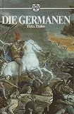 Die Germanen. Westgermanen - Die im Fränkischen Reich versammelten Germanen - Felix Dahn