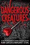 By Kami Garcia ; Margaret Stohl ( Author ) [ Dangerous Creatures Dangerous Creatures By Apr-2015 Paperback