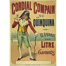 """Millésime. Bières, Vins et Spiritueux """" CORDIAL COMPAIN AU QUINQUINA. FRANCE """" Environ 1890 - Sur Format A3 Papiers Brillants de 250g. Affiches de Reproduction"""