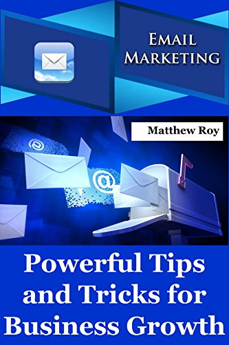 Email Marketing: Powerful Tips and Tricks for Business Growth (English Edition)