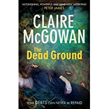 The Dead Ground (Paula Maguire 2) by Claire McGowan (2014-04-10)