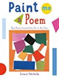 Paint Me a Poem: New Poems Inspired by Art in the Tate.