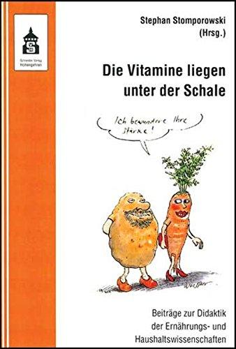 Die Vitamine liegen unter der Schale: Beiträge zur Didaktik der Ernährungs- und Haushaltswissenschaften