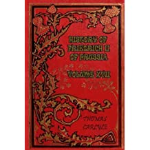History of Friedrich II of Prussia - Volume XVII