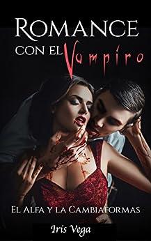 Romance Paranormal con el Vampiro: El Alfa y la