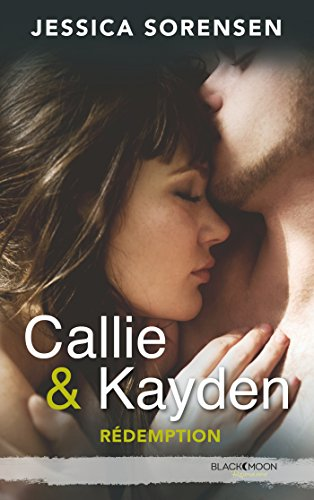Callie & Kayden, Tome 2 : Rédemption