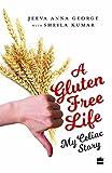 A Gluten-Free Life: My Celiac Story