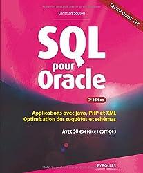 SQL pour Oracle : Applications avec Java, PHP et XML : optimisation des requêtes et schémas avec 50 exercices corrigés
