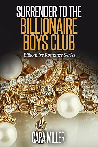 Surrender to the Billionaire Boys Club (Billionaire Romance Series Book 2) (English Edition) -