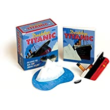 Desktop Titanic: For When You Have that Sinking Feeling! (Miniature Editions)