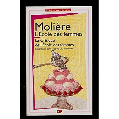L'École des femmes - La critique de L'École des femmes - présentation, notes, dossier, chronologie, bibliographie et glossaire par Bénédicte Louvat-Molozay - MOLIÈRE