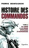 Histoires des Commandos, tome 3 : De 1945 à la prise d'otages à Marignane par Montagnon