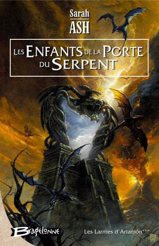 Les Larmes d'Artamon, tome 3 : Les Enfants de la porte du Serpent