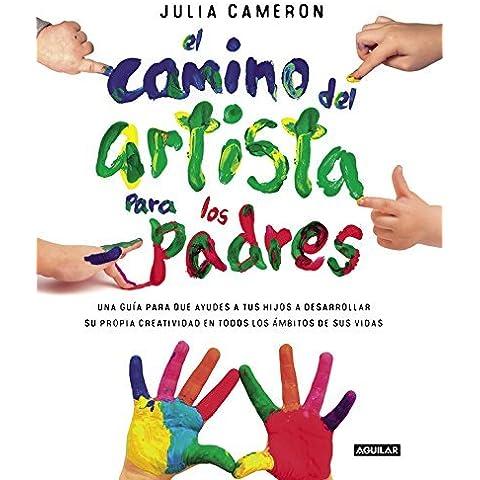 El Camino Del Artista Para Padres (SIN ASIGNAR) de Gallardo (18 jun 2015) Tapa blanda