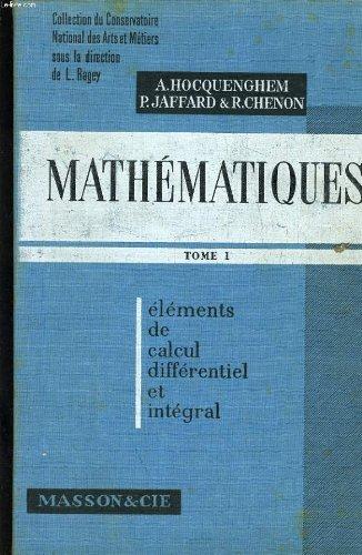 MATHEMATIQUES TOME 1 - ELEMENTS DE CALCUL DIFFERENTIEL ET INTEGRAL