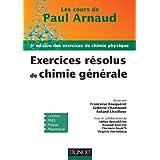 Les cours de Paul Arnaud - Exercices résolus de Chimie générale - 3e édition