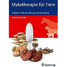 Mykotherapie für Tiere: Vitalpilze: Heilkraft, Wirkung und Anwendung
