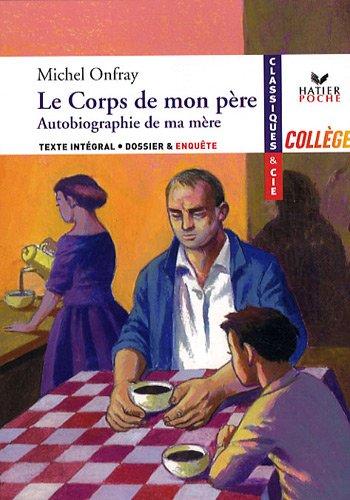 Le corps de mon père : Suivi de Autobiographie de ma mère par Michel Onfray, Aubert Drolent