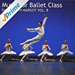 Music for Ballet Class: Dance With Ma...
