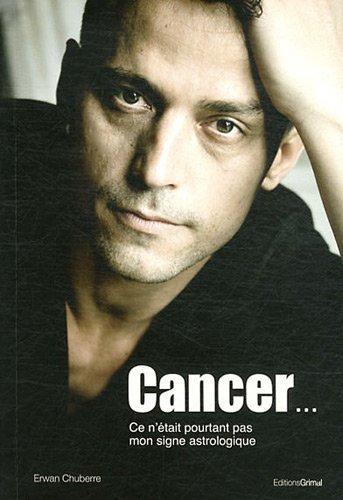 Cancer... Ce n'était pourtant pas mon signe astrologique