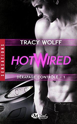 Hotwired tome 1 : Dérapage contrôlé 51rhnfuFwjL