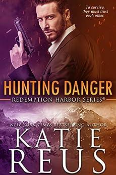 Hunting Danger (Redemption Harbor Series Book 5) by [Reus, Katie]