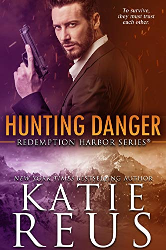 Hunting Danger (Redemption Harbor Series Book 5) by [Reus, Katie]
