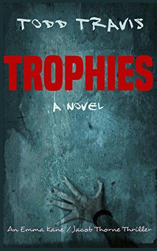 TROPHIES (Emma Kane / Jacob Thorne Book 2)