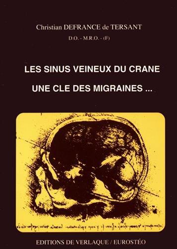Les sinus veineux du crâne : Une clé des migraines. par (Broché - Jun 1, 1993)