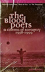 The Blood Poets: A Cinema of Savagery, 1958-98