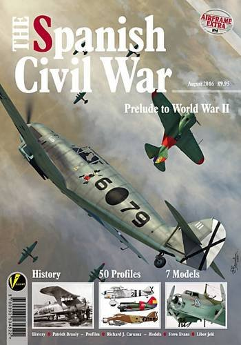The Spanish Civil War: Prelude to World War II (Airframe Extra) por Patrick Branly