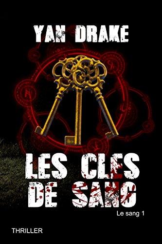 LES CLÉS DE SANG (Le sang t. 1) par Yan DRAKE