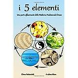 I 5 Elementi: Una parte affascinante della Medicina Tradizionale Cinese