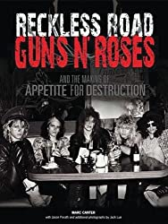 Reckless Road: Guns N' Roses and the Making of Appetite for Destruction by Marc Canter (2008-08-01)